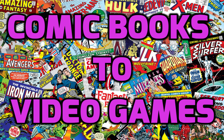 Comic Books to Video Games