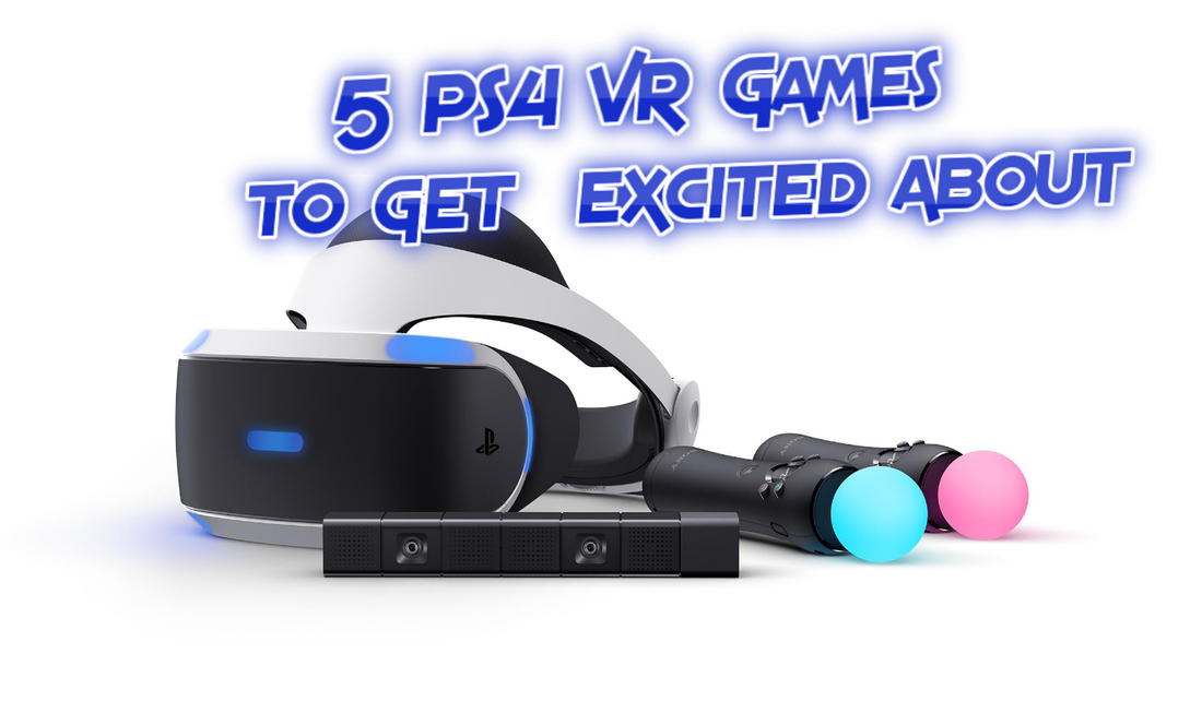 5 PS4 VR Games