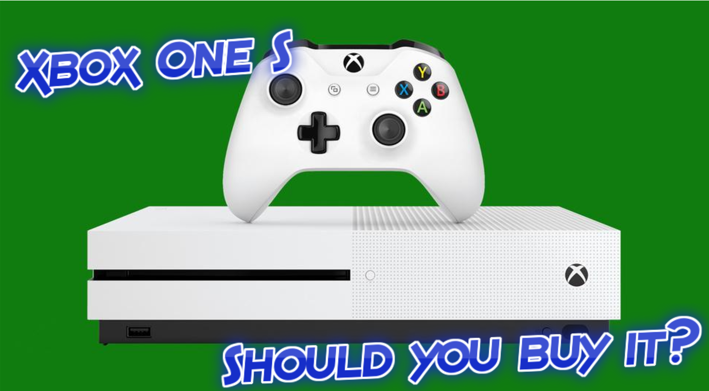 Xbox One S should you buy it?
